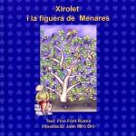 Xirolet i la figuera de Menares     Fina FONT RUANA i Joan MIRÓ ORÓ     Contes de terra i pedra     fundacioelsola.org     La Fatarella, 2013