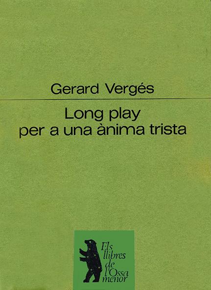 Long play per un ànima trista. Edicions PROA, Barcelona, 1986. Col·lecció els llibres de l'óssa menor.